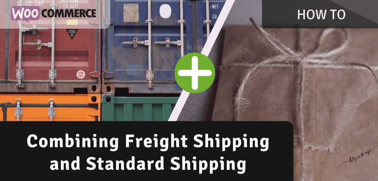 How to Combine Freight Shipping and Standard Shipping in WooCommerce