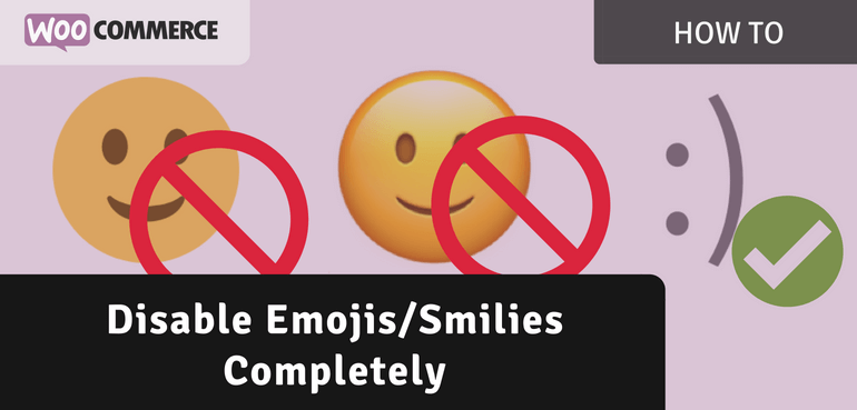 Disabling Emojis/Smilies Completely