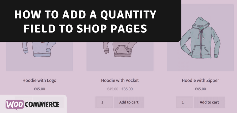 How to Add a Quantity Field to Shop Pages in WooCommerce