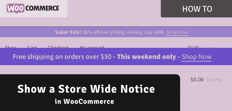 How to Show a Store Wide Notice in WooCommerce