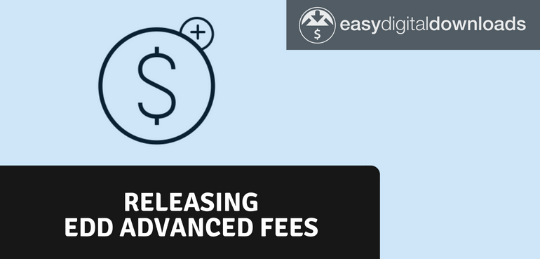 Releasing EDD Advanced Fees