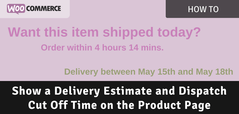Show a Delivery Estimate and Dispatch Cut Off Time on the Product Page